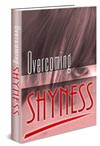 Learn how to overcome shyness with the Overcoming Shyness Ebook