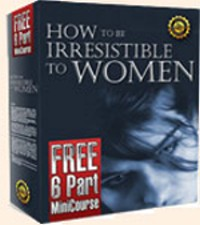How to Be Irresistible to Women Newsletter Series with James B